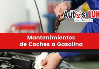 Mantenimientos de coches a gasolina: 7 Elementos importantes
