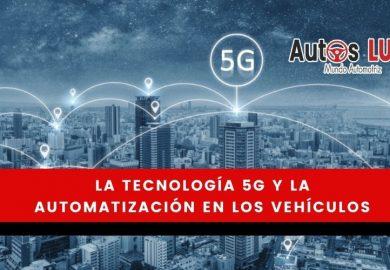 La tecnología 5G y la automatización en los vehículos